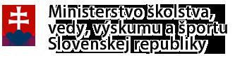 Ministerstvo školstva, vedy, výskumu a športu<br /> <br />Slovenskej republiky